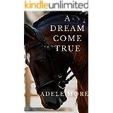 A Dream Come True: A Sweet Contemporary Romance