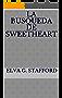La Busqueda de Sweetheart (Portuguese Edition)