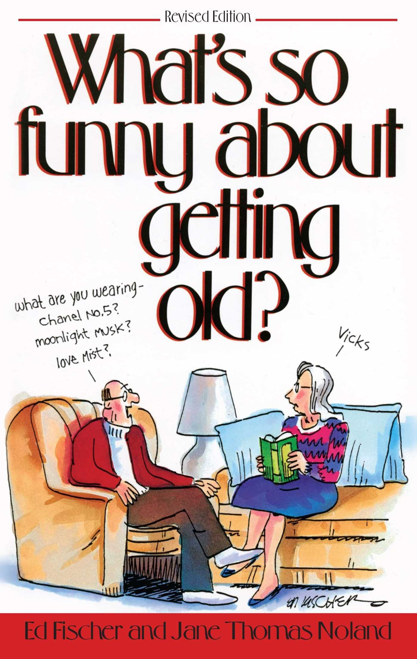 Whats So Funny About Getting Old Amazoncouk Ed Fischer Jane