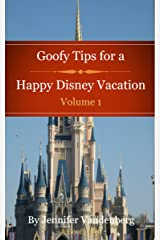 Goofy Tips for a Happy Disney Vacation Kindle Edition