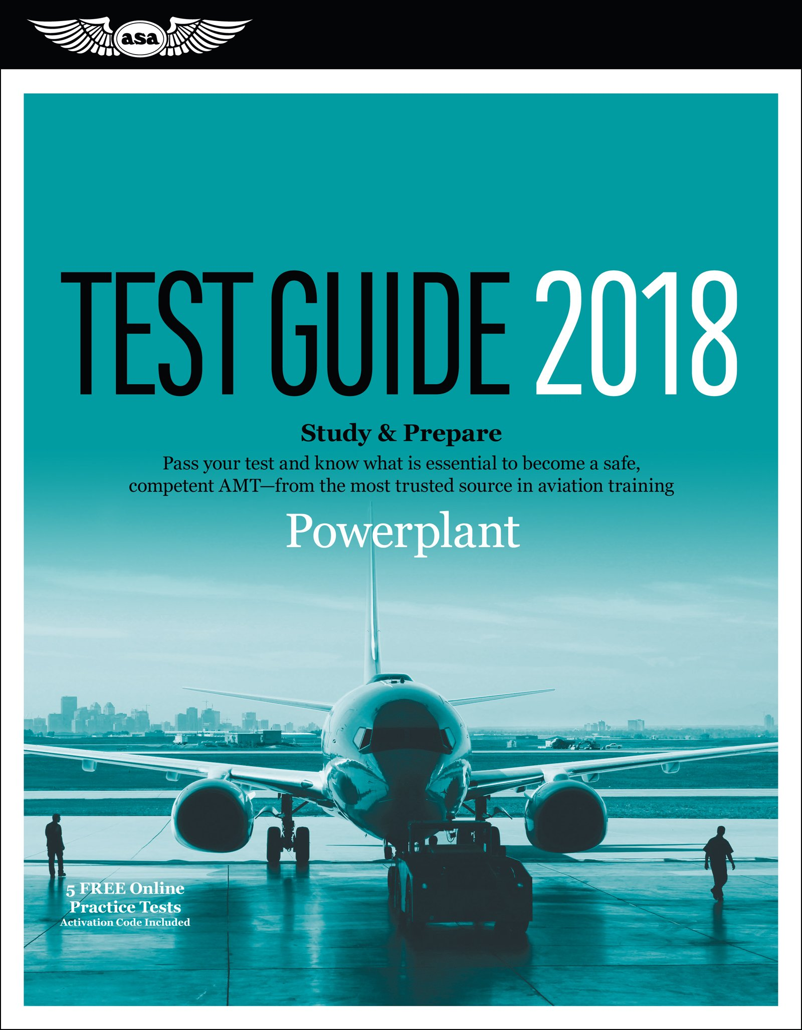 Powerplant Test Guide 2018: Pass your test and know what is essential to  become a safe, competent AMT from the most trusted source in aviation  training ...