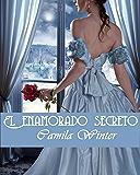 El enamorado secreto: Romance  histórico
