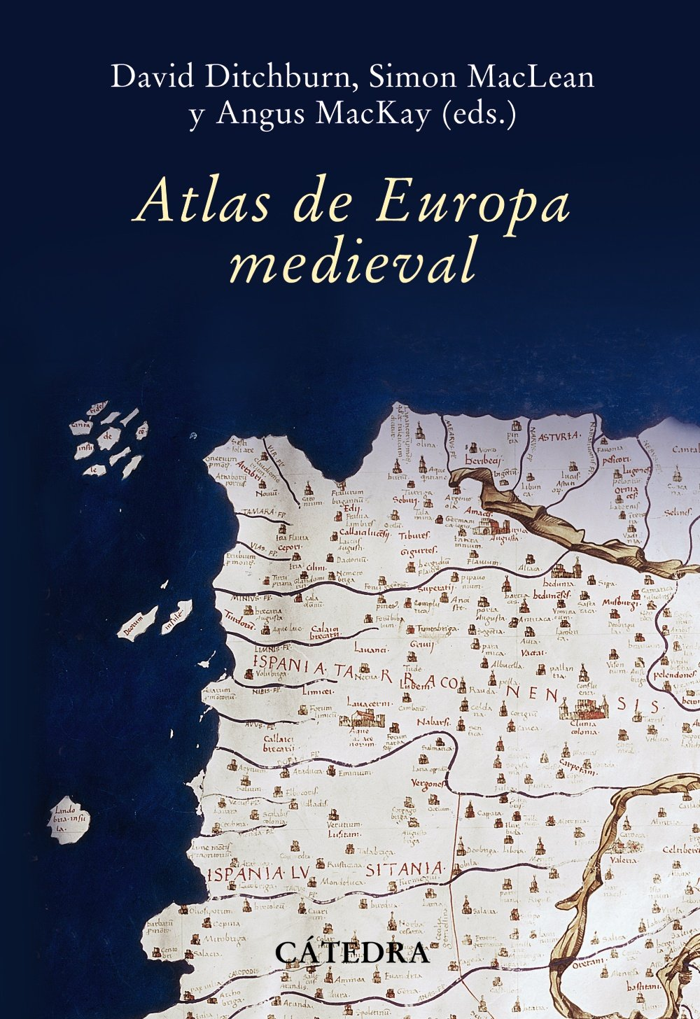 Atlas de Europa Medieval (Historia. Serie mayor): Amazon.es: MacKay, Angus, Ditchburn, David, MacLean, Simon: Libros