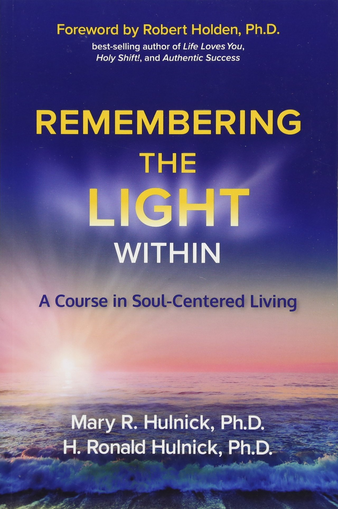 Remembering the Light Within: A Course in Soul-Centred Living ...