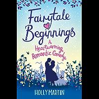 Fairytale Beginnings: A heartwarming romantic comedy (English Edition)