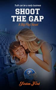 Shoot The Gap (A Big Play Novel Book 4)