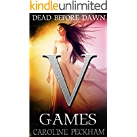 V Games: Dead Before Dawn (The Vampire Games Book 3)