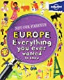 Not for Parents Europe: Everything You Ever Wanted to Know