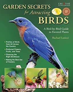 Garden Secrets For Attracting Birds: A Bird By Bird Guide To Favored Plants