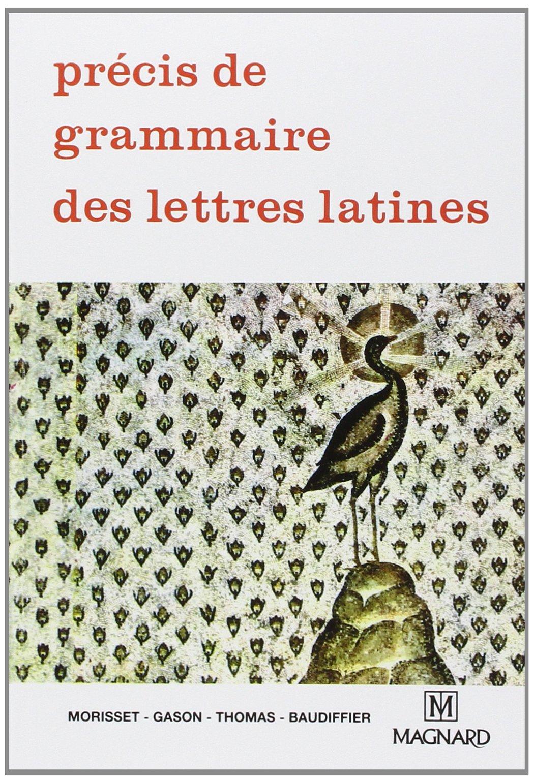 Précis de grammaire des lettres latines, seconde, 1re, terminale Poche – 3 avril 2018 Baudiffier Magnard 221047230X Critique littéraire