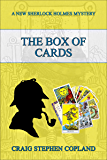 The Box of Cards: A New Sherlock Holmes Mystery (New Sherlock Holmes Mysteries Book 17)