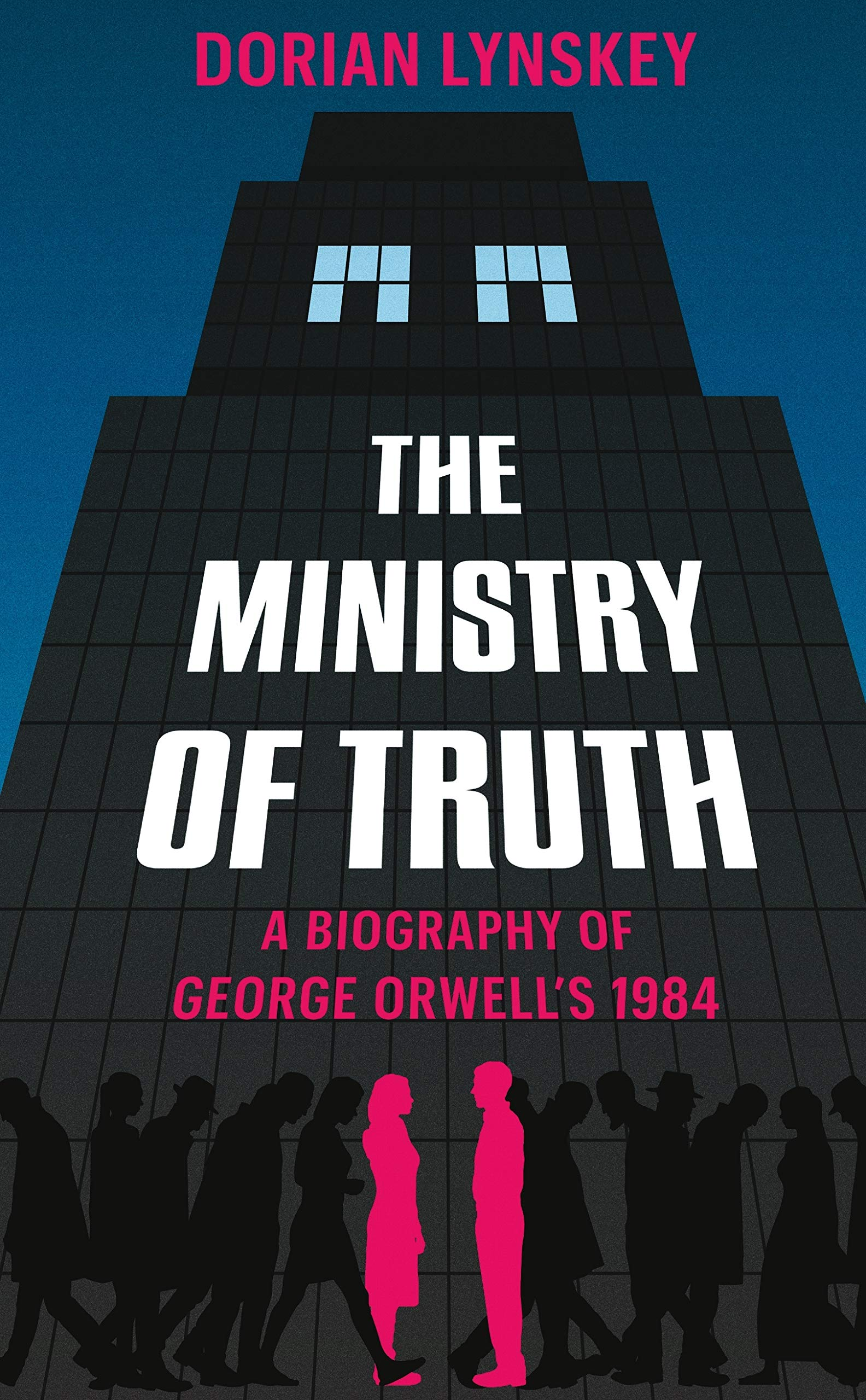 Amazon.com: The Ministry of Truth: A Biography of George Orwell's 1984  (9781509890736): Lynskey, Dorian: Books