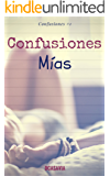 Confusiones mías (Spanish Edition)