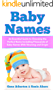 Baby Names: An Essential Guide to Choosing the Perfect Name Including Thousands of Baby Names with Meaning and Origin