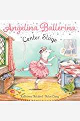 Center Stage (Angelina Ballerina) Kindle Edition