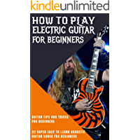How To Play Electric Guitar For Beginners: How to Start Soloing on Guitar: Beginner-Friendly Guide- How To Choose A  Guitar