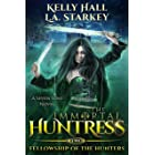 Fellowship of the Hunters: A Seven Sons Novel (The Immortal Huntress Book 2)