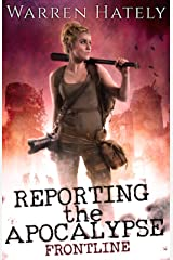 Reporting the Apocalypse book 1 Frontline: An early days zombie apocalypse action thriller Kindle Edition
