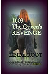 1603:The Queen's Revenge: The Legacy of the Queen of Scots, Book 3 Kindle Edition