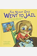 The Night Dad Went to Jail: What to Expect When Someone You Love Goes to Jail (Life's Challenges) Hardcover