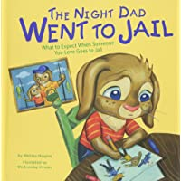 Night Dad Went to Jail: What to Expect When Someone You Love Goes to Jail