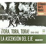 Tora, Tora, Tora-La ascensión del eje (TESOROS DE LA HISTORIA)