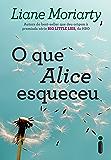 O que Alice Esqueceu (Portuguese Edition)