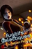 Fugitifs Galactiques: Agents Photoniques III