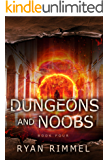 Dungeons and Noobs: Noobtown Book 4