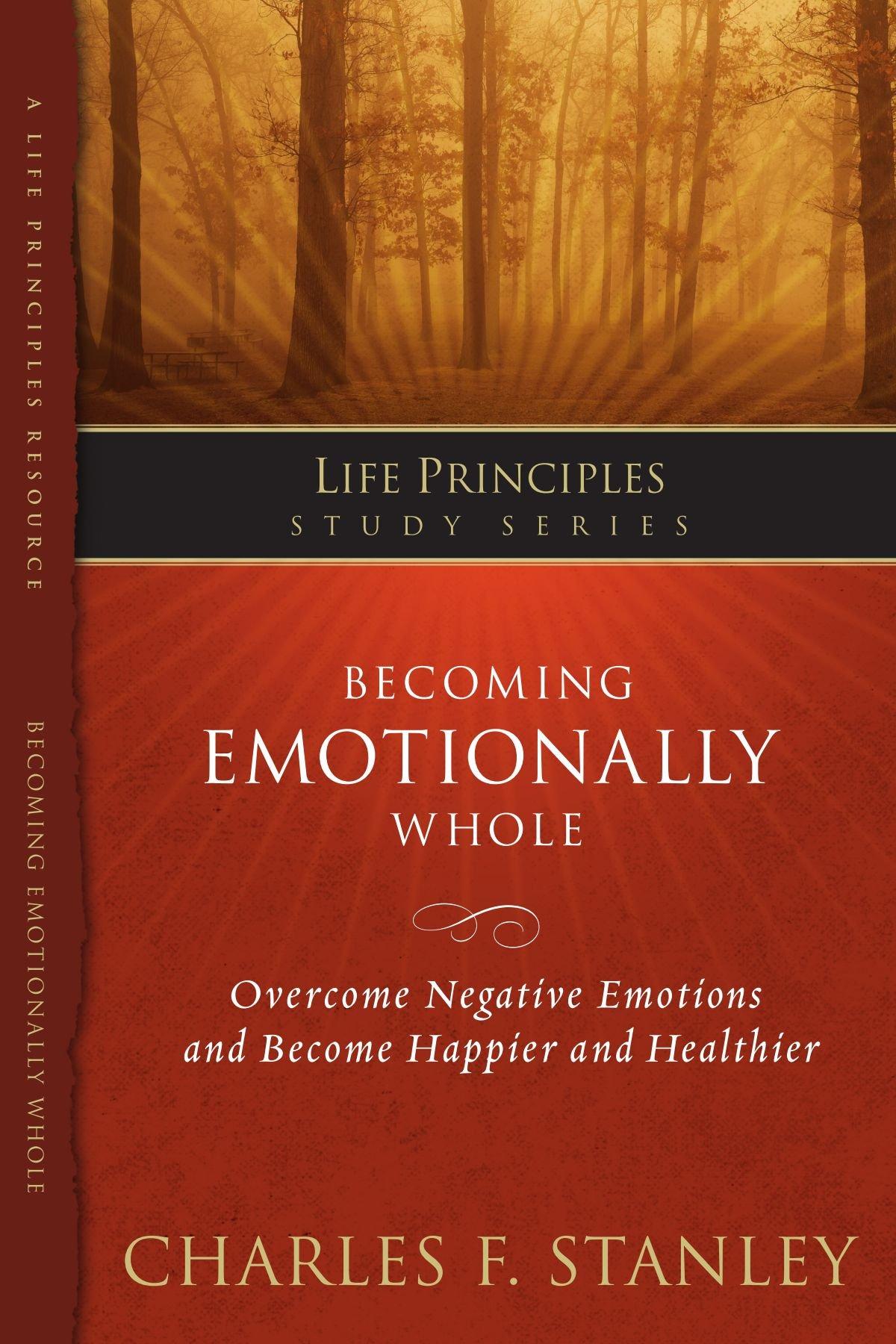 Becoming Emotionally Whole (Life Principles Study Series)