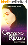 Crossing Realms - Part Three (The Crossing Realms Series Book 3)