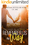 Remember Us This Way: A Contemporary Rockstar Romance (The Sounds of Us Book 1)
