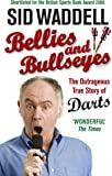 Bellies and Bullseyes: The Outrageous True Story of Darts
