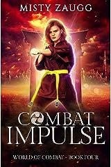 Combat Impulse: A Dystopian Gamelit Adventure (World of Combat Dystopia Book 4) Kindle Edition