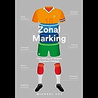 Zonal Marking: The Making of Modern European Football (English Edition)
