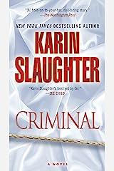 Criminal (with bonus novella Snatched): A Novel (Will Trent Book 6) Kindle Edition