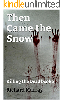 Amazon burden of survival killing the dead season two then came the snow killing the dead book 5 fandeluxe Ebook collections