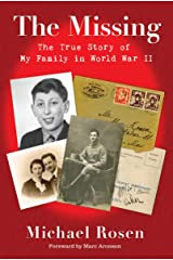 The Missing: The True Story of My Family in World War II Kindle Edition