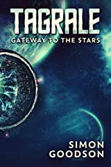 Tagrale - Gateway to the Stars (Tagrale, Epic Space Opera Book 1) Kindle Edition