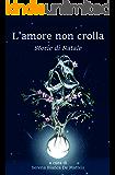 L'amore non crolla: Storie di Natale (Buck e il Terremoto Vol. 3)
