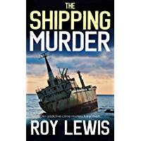 THE SHIPPING MURDER an addictive crime mystery full of twists (Eric Ward Mystery Book 6) (English Edition)