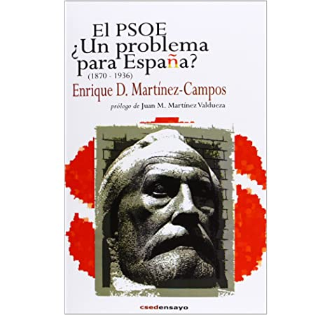 El PSOE ¿Un problema para España? 1870-1936 Historia del PSOE: Amazon.es: Domínguez Martínez-Campos, Enrique, Martínez Valdueza, Juan Manuel: Libros