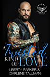 A Twisted Kind Of Love: Rebel Guardians MC
