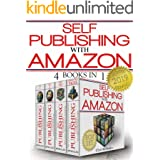 Self-Publishing with Amazon (Boxed Set: 4 Books in 1) (Detailed Guide)