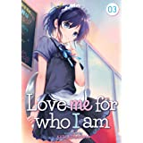 Love Me for Who I Am Vol. 3 (Love Me for Who I Am, 3)