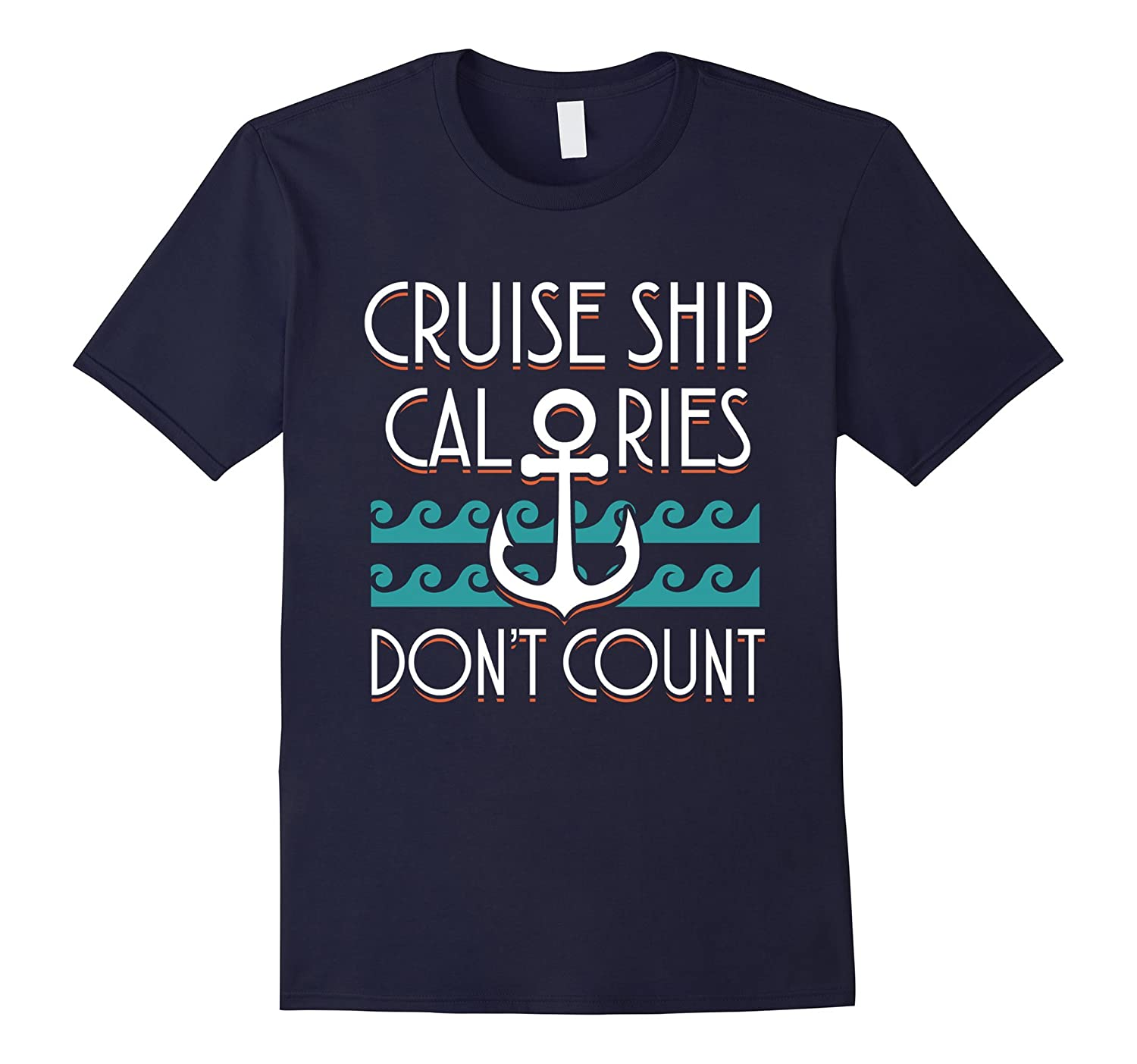Cruise Ship Calories Dont Count Funny T-Shirt-TD