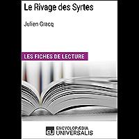 Le Rivage des Syrtes de Julien Gracq: Les Fiches de lecture d'Universalis (French Edition)