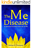 The Me Disease: A Spiritual Journey from me to We