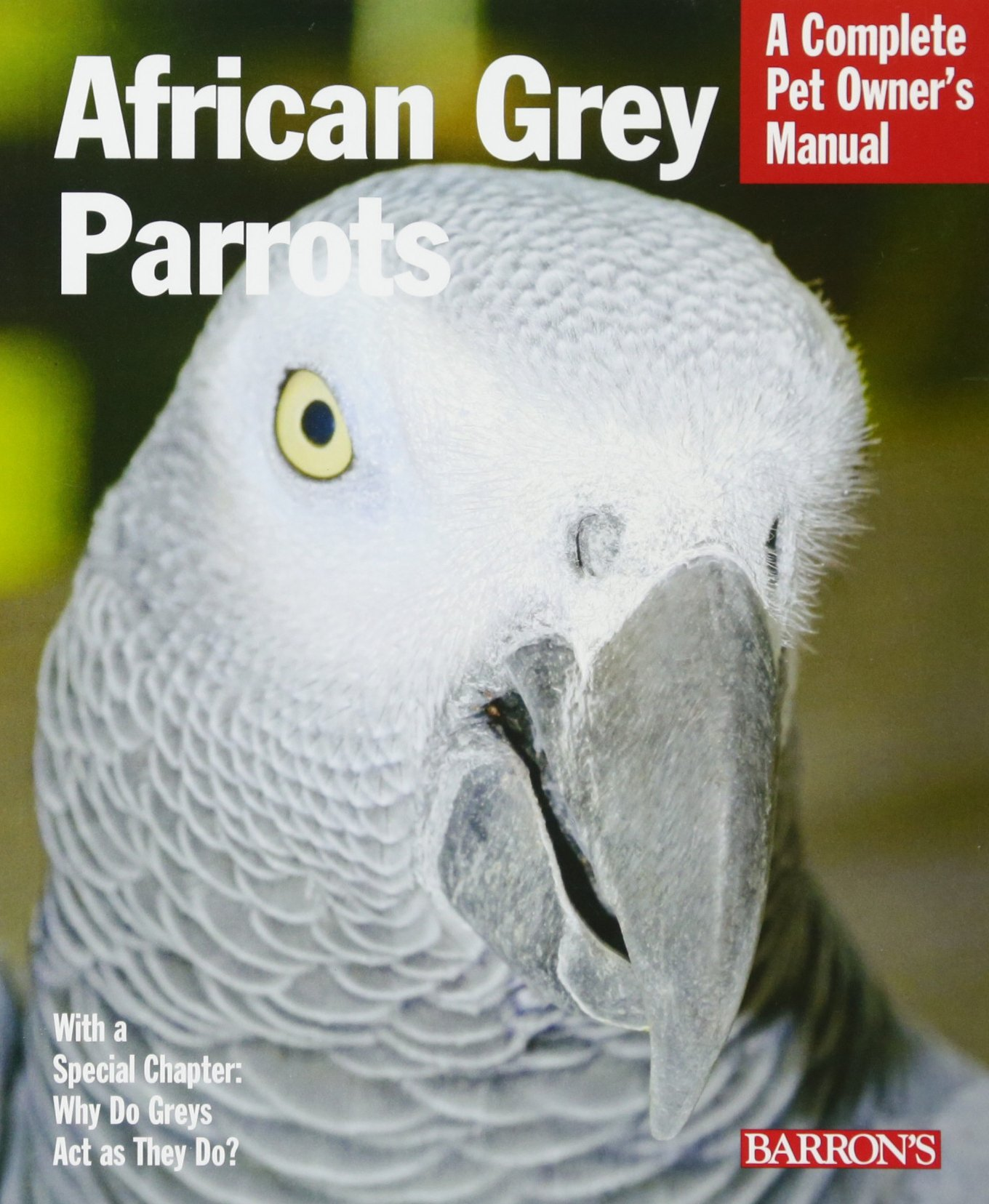 African Grey Parrots (Complete Pet Owner's Manual)