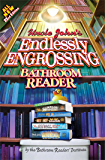 Uncle John's Endlessly Engrossing Bathroom Reader (Uncle John's Bathroom Reader Annual Book 22)